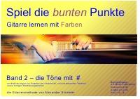 Gitarrenschule Alexander Schriefer - Band 2 Spiel die bunten Punkte