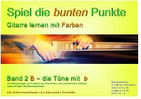 Gitarrenschule Alexander Schriefer - Band 2b Spiel die bunten Punkte
